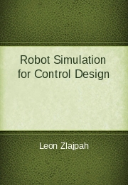 Robot Simulation for Control Design