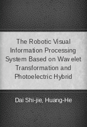 The Robotic Visual Information Processing System Based on Wavelet Transformation and Photoelectric Hybrid