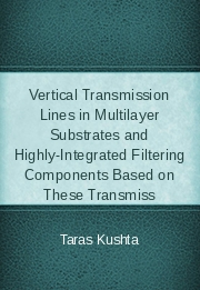Vertical Transmission Lines in Multilayer Substrates and Highly-Integrated Filtering Components Based on These Transmiss