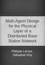 Multi-Agent Design for the Physical Layer of a Distributed Base Station Network