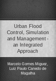 Urban Flood Control, Simulation and Management - an Integrated Approach