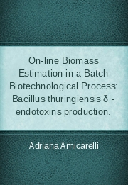 On-line Biomass Estimation in a Batch Biotechnological Process: Bacillus thuringiensis δ - endotoxins production.