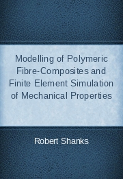 Modelling of Polymeric Fibre-Composites and Finite Element Simulation of Mechanical Properties