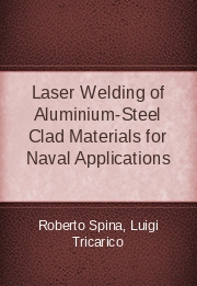 Laser Welding of Aluminium-Steel Clad Materials for Naval Applications