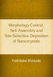 Morphology Control, Self-Assembly and Site-Selective Deposition of Nanocrystals