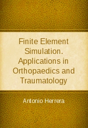 Finite Element Simulation. Applications in Orthopaedics and Traumatology