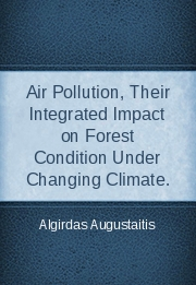 Air Pollution, Their Integrated Impact on Forest Condition Under Changing Climate.