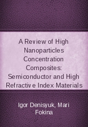 A Review of High Nanoparticles Concentration Composites: Semiconductor and High Refractive Index Materials