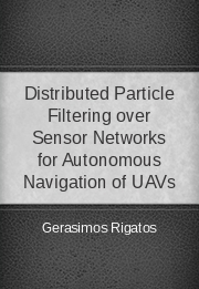 Distributed Particle Filtering over Sensor Networks for Autonomous Navigation of UAVs