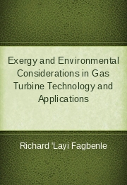 Exergy and Environmental Considerations in Gas Turbine Technology and Applications