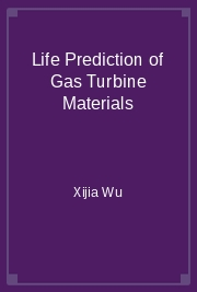 Life Prediction of Gas Turbine Materials