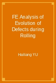 FE Analysis of Evolution of Defects during Rolling