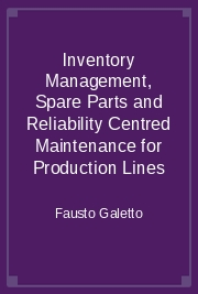 Inventory Management, Spare Parts and Reliability Centred Maintenance for Production Lines