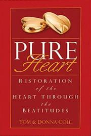 Pure Heart - Restoration of the Heart Through the Beatitudes