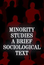 Minority Studies: A Brief Sociological Text