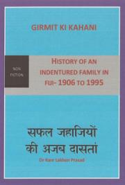 Girmit Ki Katha - History and Devlopment of an Indentured Family in Fiji