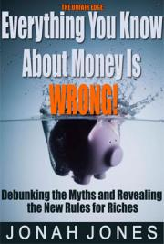 Everything You Know About Money is Wrong!