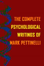 The Complete Psychological Writings of Mark Pettinelli