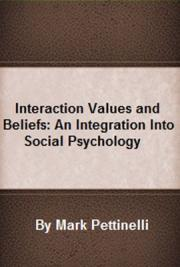 Interaction Values and Beliefs: An Integration into Social Psychology