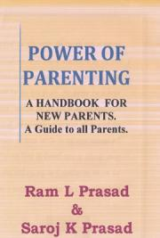 Power of Parenting - a Handbook for New Parent and a Guide to All Parents