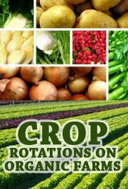Crop Rotations on Organic Farms