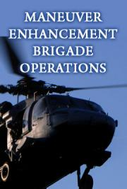 Maneuver Enhancement Brigade Operations