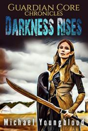 Guardian Core Chronicles Darkess Rises