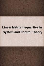 Linear Matrix Inequalities in System and Control Theory
