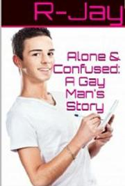 Alone & Confused: A Gay Man's Story