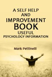A Self Help and Improvement Book: Useful Psychology Information