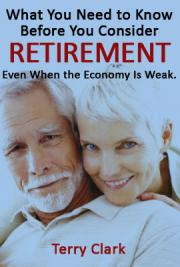 What You Need to Know before You Consider Retirement, Even When the Economy Is Weak iahk