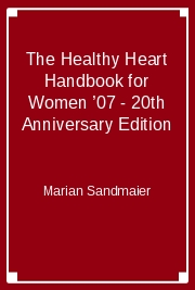 The Healthy Heart Handbook for Women '07 - 20th Anniversary Edition