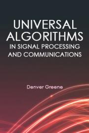 Universal Algorithms in Signal Processing and Communications