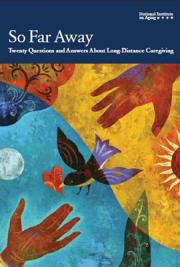 So Far Away: Twenty Questions and Answers About Long-Distance Caregiving