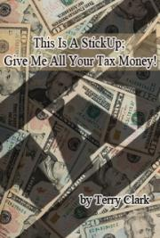 This is a Stickup: Give me all Your Tax Money!