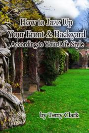 How to Jazz Up Your Front & Backyard According to Your Life Style