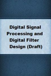 Digital Signal Processing and Digital Filter Design