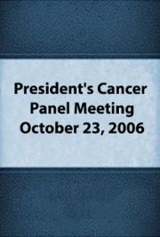 President's Cancer Panel Meeting:  October 23, 2006