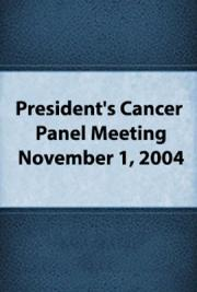 President's Cancer Panel Meeting: November 1, 2004