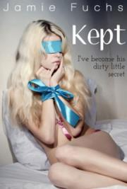 Kept- I've Become His Dirty Little Secret