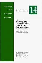 Changing Adolescent Smoking Prevalence: Where It Is and Why. NCI Tobacco Control Monograph 14