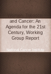 Women, Tobacco, and Cancer: An Agenda for the 21st Century, Working Group Report
