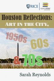 Houston Reflections: Art in the City, 1950s, 60s and 70s