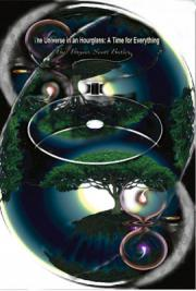 The Universe in an Hourglass: A Time for Everything