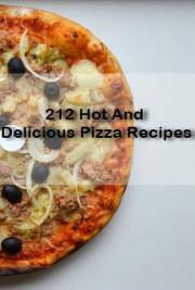 212 Hot And Delicious Pizza Recipes