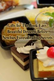 Gifts for the Book-Easy Beautiful Desserts