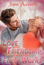 Love and Friendship and Other Short Works