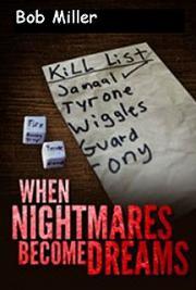 When Nightmares Become Dreams