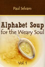 Alphabet Soup for the Weary Soul