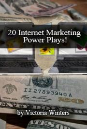 20 Internet Marketing Power Plays!